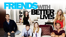 """Friends with Better Lives (2014) """"The Goodwin Games"""""""