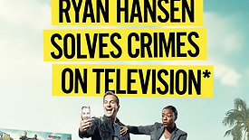 Ryan Hanson Solves Crime on Television (2017)