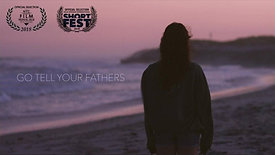 Go Tell Your Fathers - Trailer
