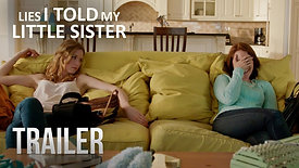 Lies I Told My Little Sister - Official Trailer