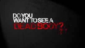 Do You Want to See a Dead Body? (2017)
