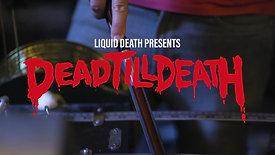 Dead Till Death - Official Trailer (2021)