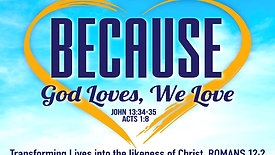 Because God loves, we love -8/23/2020