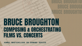 Bruce Broughton - Composing and Orchestrating Films vs. Concerts