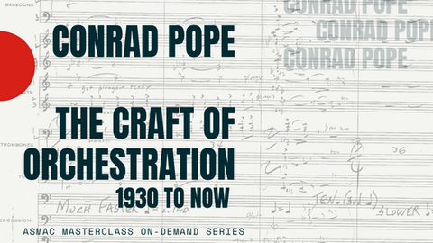 Conrad Pope - The Craft of Orchestration 1930 to Now