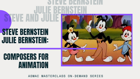Julie and Steve Bernstein: Composers for Animation
