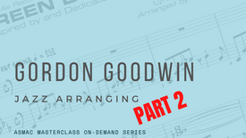 Gordon Goodwin - Jazz Arranging Part 2