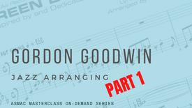 Gordon Goodwin - Jazz Arranging Part 1