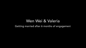 Wen Wei & Valeria, getting married after 6 months of engagement
