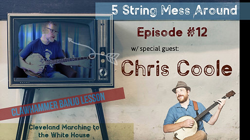 5 String Mess Around Episode #12 w/Chris Coole