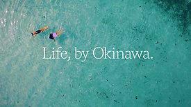 LIFE BY OKINAWA   TRAILER