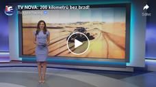 TV NOVA: 200 kilometrů bez brzd!