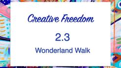2.3 Wonderland Walk