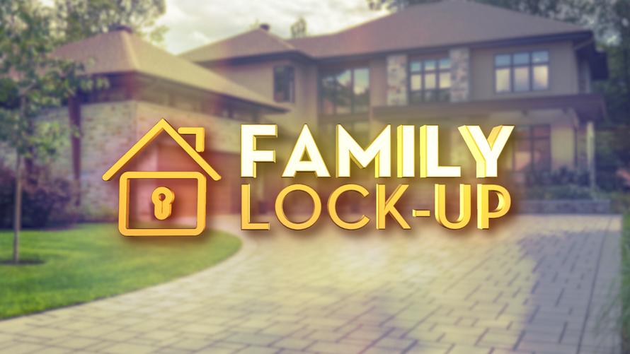 Family Lock-Up