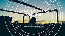 Baño de Gong Online!