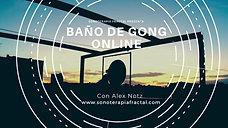 Baño de Gong Online con Alex