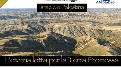 Israele-Palestina. L'eterna lotta per la Terra Promessa