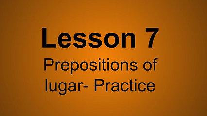 Beginner D Lesson 7 Preposition of Lugar- Practice