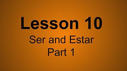 Beginner D Lesson 10- Ser and Estar Part 1