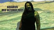 AQUARIUS *MID MONTH* OCTOBER 2021