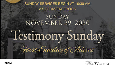 Sunday, November 29, 2020 - Testimony Sunday and First Sunday of Advent