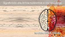 Significado das linhas horizontais e como usá-las – Matemática Visual!