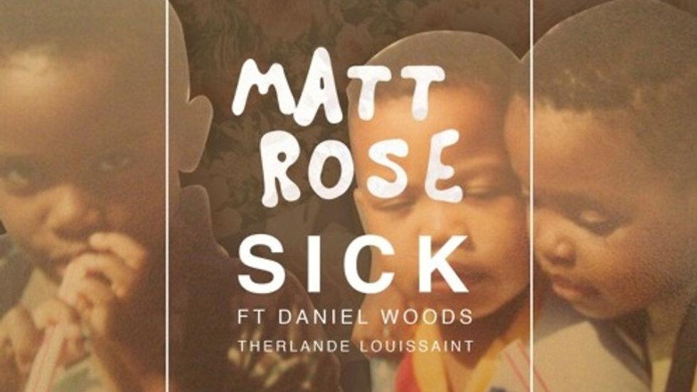 """Matt Rose """"Sick"""" Music Video"""