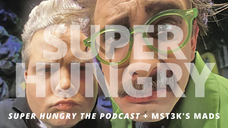 Super Hungry the Podcast interviews THE MADS Trace Beaulieu and Frank Conniff