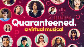 QUARANTEENED, A Virtual Musical