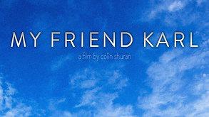 MY FRIEND KARL