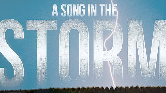 """""""A SONG IN THE STORM"""""""