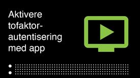 Hvordan aktivere tofaktor-autentisering med app