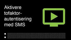 Hvordan aktivere tofaktor-autentisering med SMS