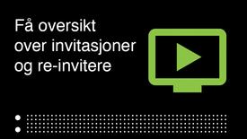 Hvordan bruke portalen for å få oversikt  over invitasjoner og re-invitere