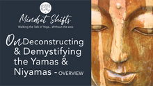 Podcast - Deconstructing & Demystifying the Yamas & Niyamas