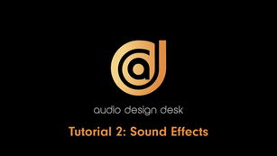 TUTORIAL #2: SOUND EFFECTS