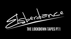 Elsberdance - The Lockdown Tapes Pt 1