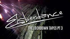 Elsberdance - The Lockdown Tapes Pt 3