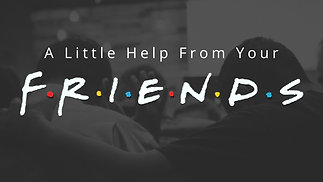 A Little Help from your Friends | Are you a Friend of Jesus