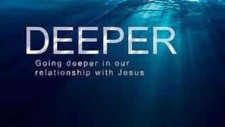 Deeper | Walk in Him