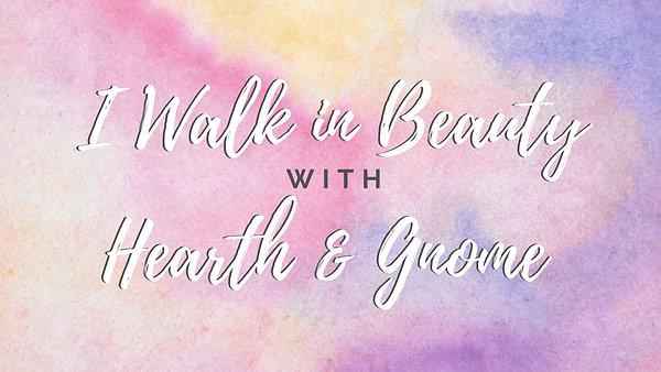 I Walk in Beauty