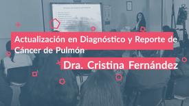 Actualización en Diagnóstico y Reporte de Cáncer de Pulmón