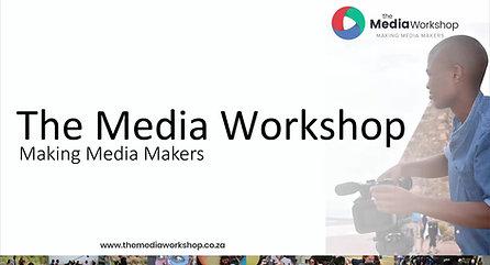The Media Workshop - Making Media Makers