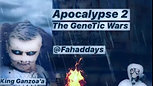 Apocalypse 2 The GeneTic Wars