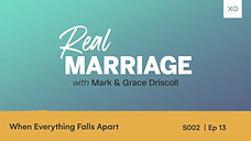 When Everything Falls Apart  Mark and Grace Driscoll