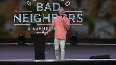 Ron Carpenter - Good God, Bad Neighbors (A Summer Series) (Part 3)
