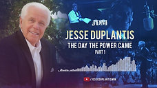 The Day the Power Came, Part 1  Jesse Duplantis