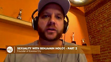 SEXUALITY WITH BENJAMIN NOLOT - PART TWO - Cynthia Garrett - The Sessions Episode 115