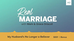 My Husband's No Longer a Believer  Mark and Grace Driscoll