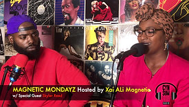 Magnetic Mondayz w/ Xai Ali Magnetic (Special Guest vocal coach Skyler Reed)